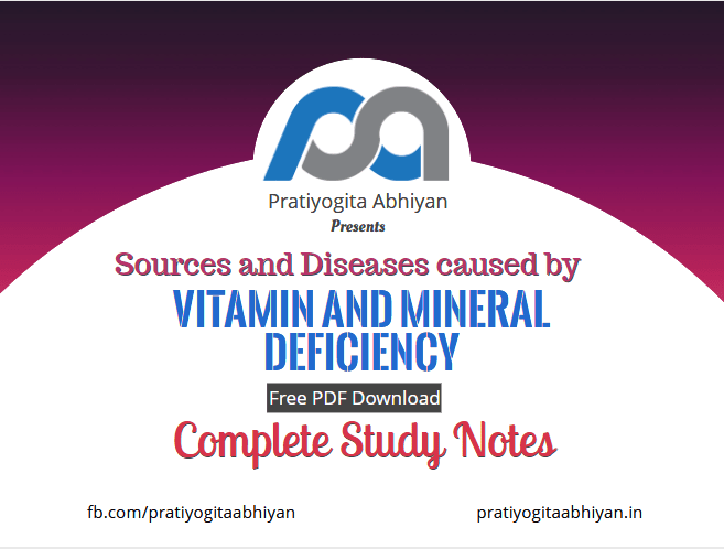 Sources and Diseases caused by Vitamin and Mineral Deficiency