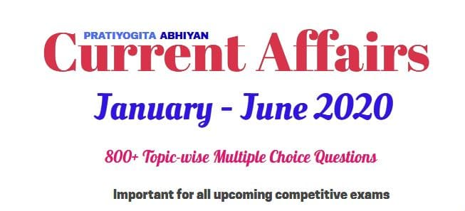 Previous 6 Month's 800+ Important Current Affairs PDF (January-June 2020)