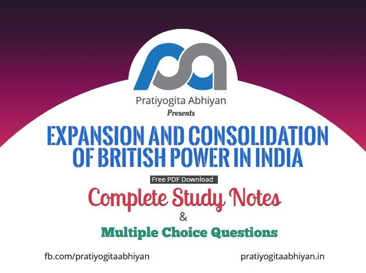 Expansion and consolidation of British power in India (Notes+MCQ) PDF Download