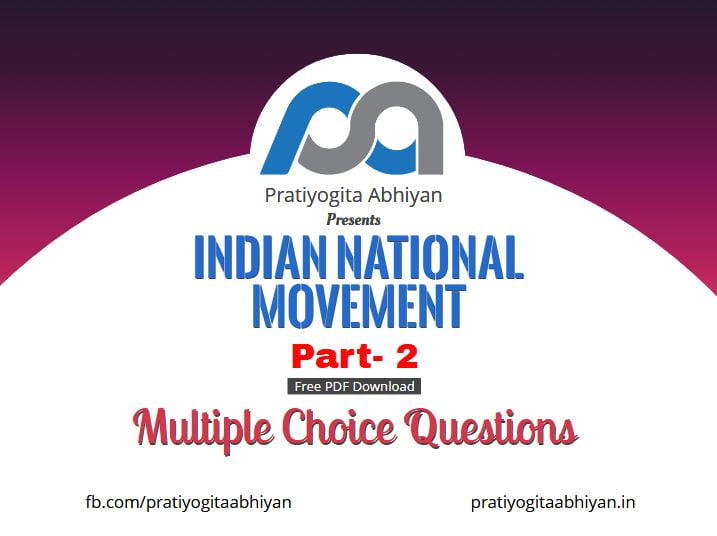 500+ MCQ on Indian National Movement Part- II