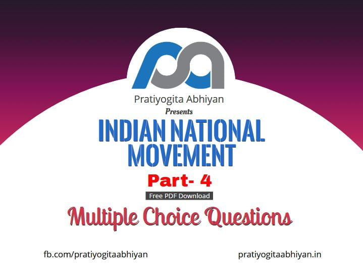 500+ MCQ on Indian National Movement Part- IV
