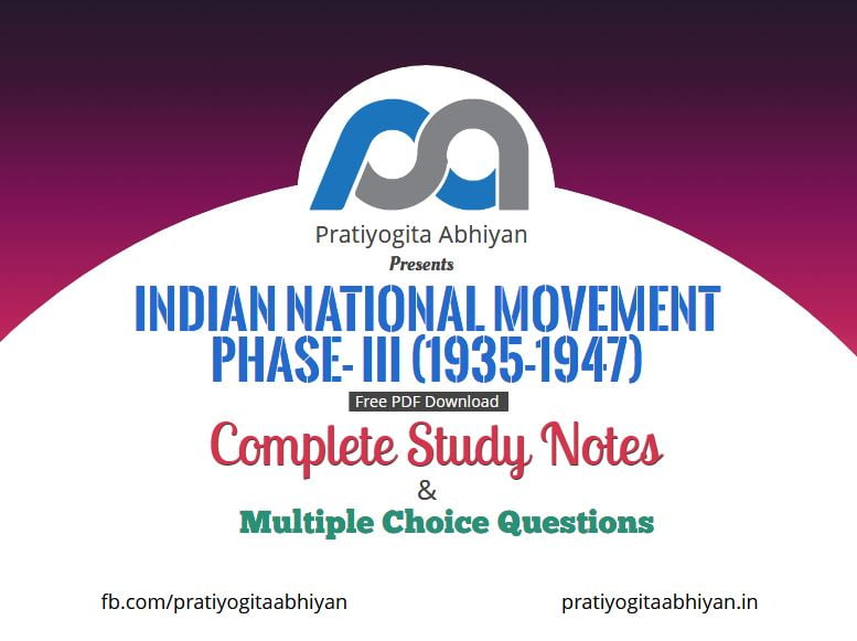 Indian National Movement Phase- III (1935-1947) PDF Download