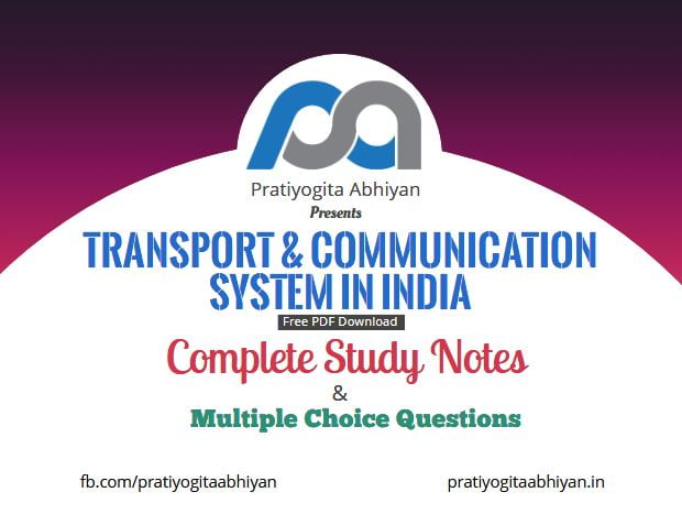 Transport & Communication System in India (Notes+MCQ) Free PDF Download