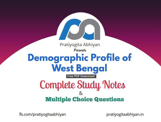 Demographic Profile of West Bengal (Notes+MCQ) Free PDF Download
