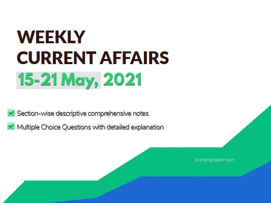 Current Affairs Update 15-21 May 2021