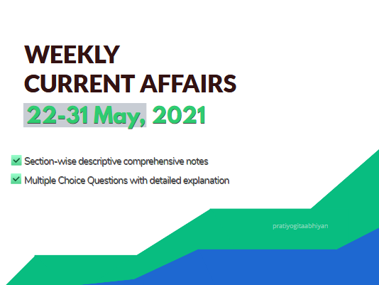Current Affairs Update 22-31 May 2021